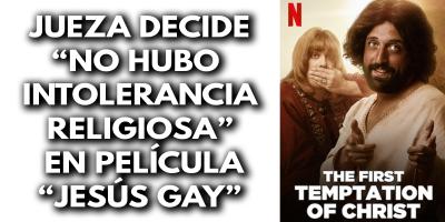 """Justicia decide que """"no hubo intolerancia religiosa"""" en la película de """"Jesús gay"""""""