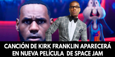 Canción de Kirk Franklin aparecerá en nueva película de Space Jam