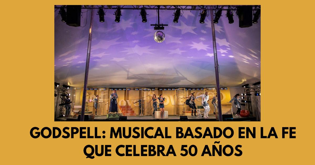 Godspell: Musical basado en la fe que celebra 50 años