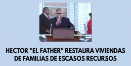 Hector «El Father» restaura viviendas de familias de escasos recursos