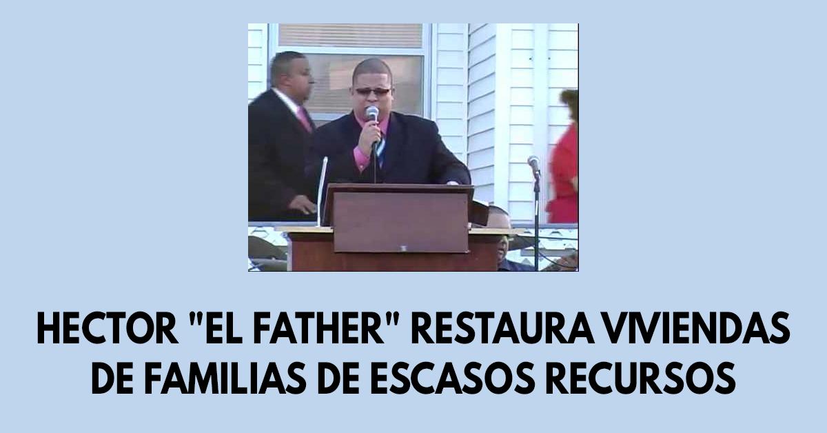Hector El Father restaura viviendas de familias de escasos recursos