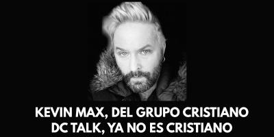 Kevin Max, del grupo cristiano DC Talk ya no es cristiano