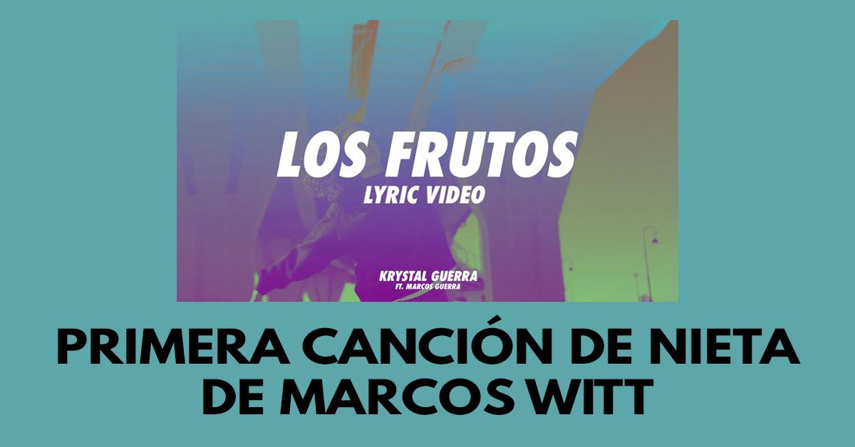 Los frutos- Primera canción de nieta de Marcos Witt