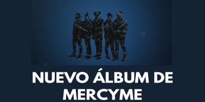 Nuevo álbum de MercyMe