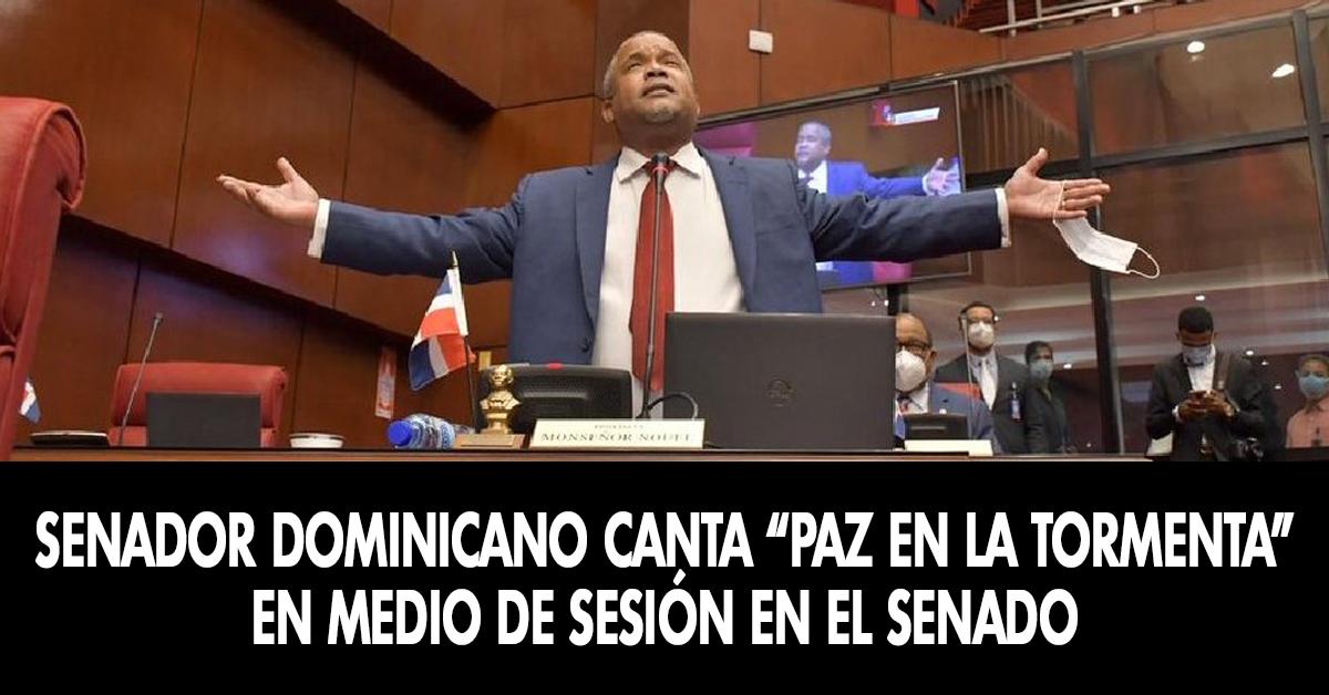 Senador dominicano canta Paz en la tormenta en medio de sesión en el Senado