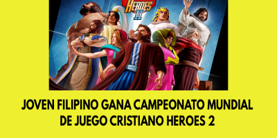 Joven Filipino gana campeonato mundial de juego cristiano Heroes 2