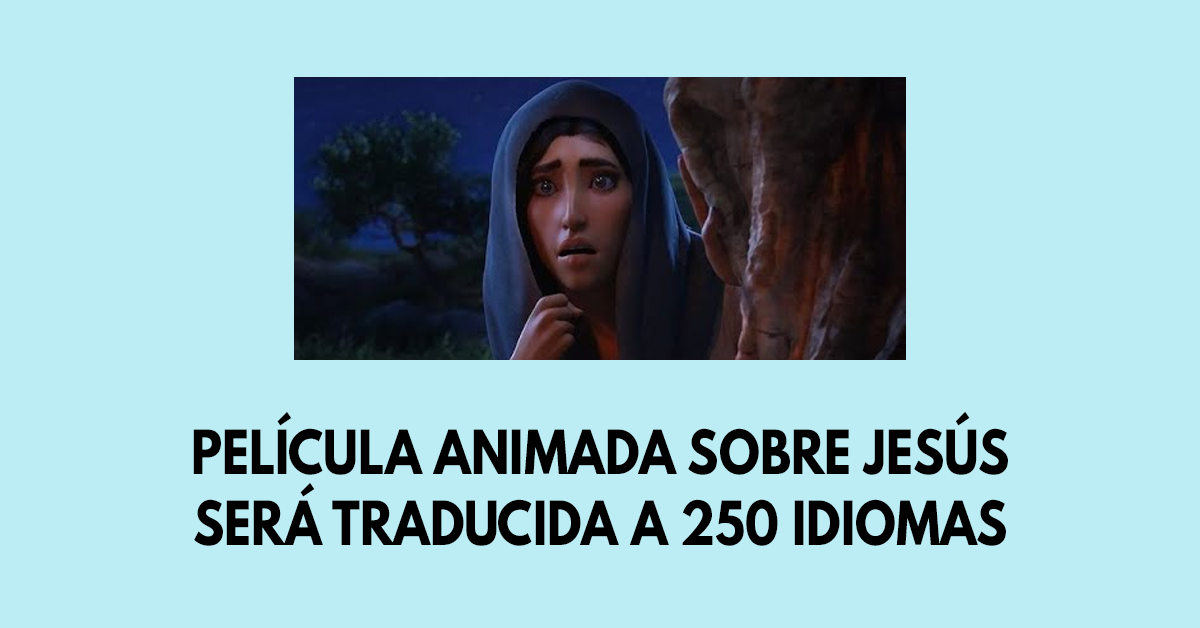 Película animada sobre Jesús será traducida a 250 idiomas