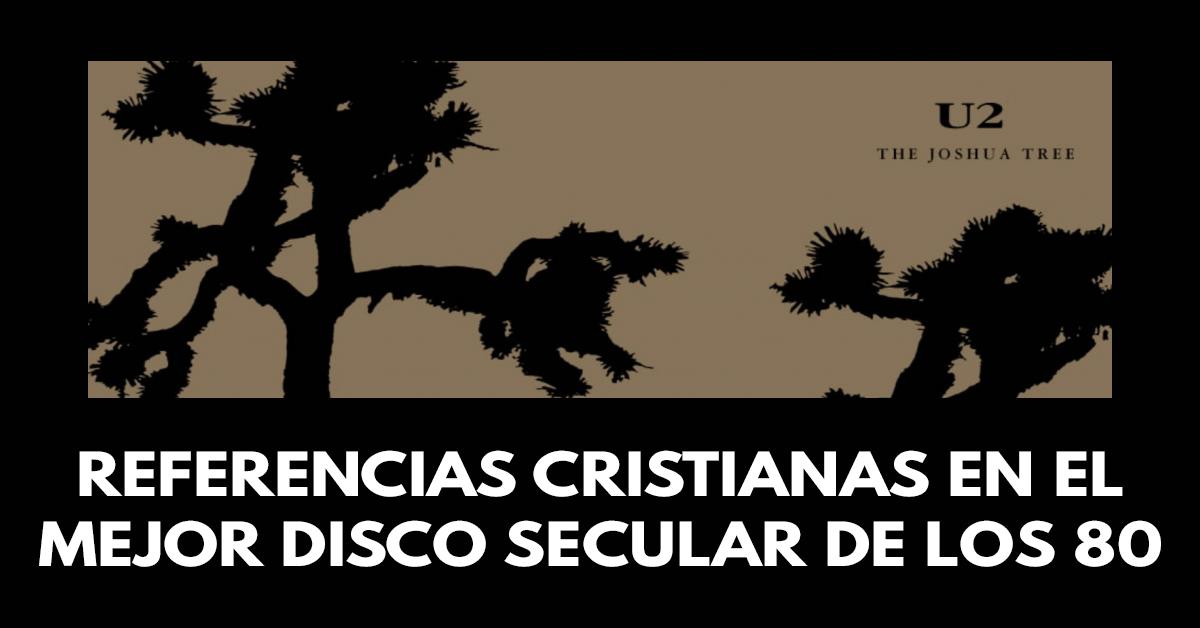 Referencias cristianas en el mejor disco secular de los 80