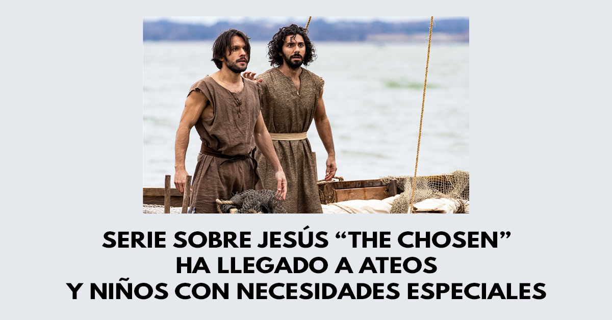 """Serie sobre Jesús """"The Chosen"""" ha llegado a ateos y niños con necesidades especiales"""