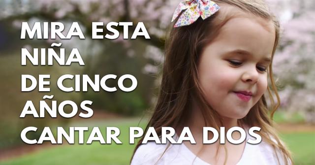 Mira esta niña de cinco años cantar para Dios